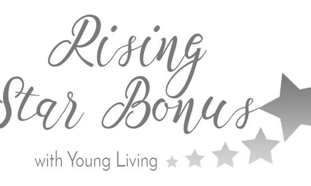 Rising Star Bonus Young Living